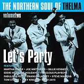 The Northern Soul of Thelma, Vol. 2 (Let's Party) by Various Artists