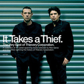 It Takes A Thief by Thievery Corporation