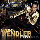 I Don't Know by Michael Wendler