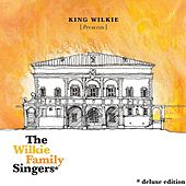 King Wilkie Presents: The Wilkie Family Singers (Deluxe Edition) by King Wilkie