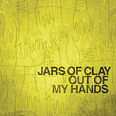 Out Of My Hands by Jars of Clay