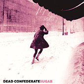 Sugar by Dead Confederate