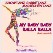 Showtanz Gardetanz Mariechentanz (My Baby Baby Balla Balla instrumental) de Schmitti