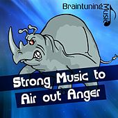 Strong Music to Air out Anger de Various Artists