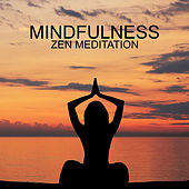 Mindfulness Zen Meditation: Stress Relieving and Tension Meditative New Age Music for Relaxing Yoga Exercises and Mindful Meditation von Mindfulness Meditation Guru, Mindfulness Music Guys, Sounds of Nature White Noise for Mindfulness, Meditation and Relaxation