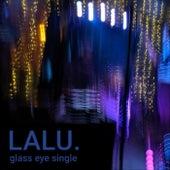 Glass Eye von Lalu