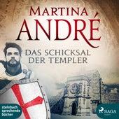 Das Schicksal der Templer (Ungekürzt) von Martina André