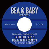 Cadillac Baby's Bea & Baby Records Definitive Collection, Vol. 3 van Various Artists