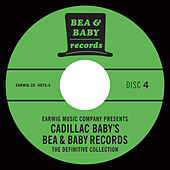 Cadillac Baby's Bea & Baby Records Definitive Collection, Vol. 4 by Various Artists
