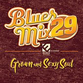 Blues Mix Vol. 29: Grown & Sexy Soul von Various Artists