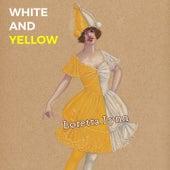 White and Yellow by Loretta Lynn