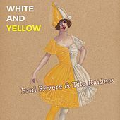 White and Yellow by Paul Revere & the Raiders