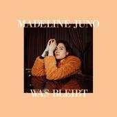 Was bleibt by Madeline Juno