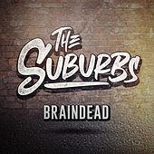Braindead by The Suburbs