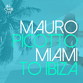 Miami to Ibiza by Various Artists
