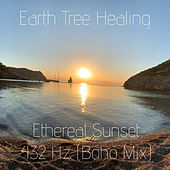 Ethereal Sunset 432 Hz (Boho Mix) by Earth Tree Healing