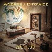 2012 - 2019 de Andrzej Citowicz