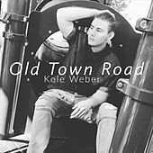 Old Town Road by Kole Weber