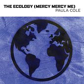 The Ecology (Mercy Mercy Me) von Paula Cole
