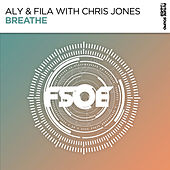 Breathe (with Chris Jones) by Aly & Fila