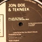 I Need You (Breakbeat Mix) by Jon Doe