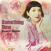 Something Now by Mayumi Akasaki, Aoyagi Makoto, Manabu Fujii