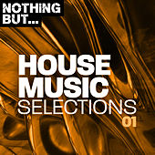 Nothing But... House Music Selections, Vol. 01 - EP by Various Artists