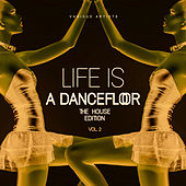 Life Is A Dancefloor, Vol. 2 (The House Edition) - EP by Various Artists