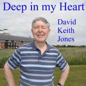 Deep in My Heart de David Keith Jones
