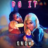 Do It von Snow