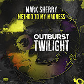Method to My Madness by Mark Sherry