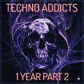 Techno Addicts 1 Year, Pt. 2 de Various Artists