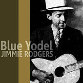 Blue Yodel by Jimmie Rodgers
