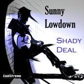 Shady Deal de Sunny Lowdown