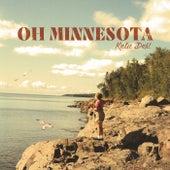 Oh Minnesota by Katie Dahl