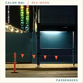 Passengers (feat. Bea Moon) by Calan Mai