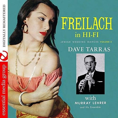 Freilach In Hi-Fi: Jewish Wedding Dances, Vol. 2 (Digitally Remastered) by Dave Tarras