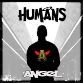 Humans by Angel