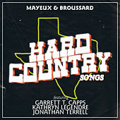 Hard Country Songs by Mayeux