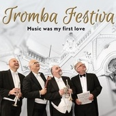 Music Was My First Love von Ensemble Tromba Festiva