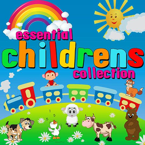 Essential Childrens Collection (Digitally Remastered) by Various Artists