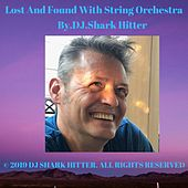 Lost and Found (With String Orchestra) by DJ Shark Hitter