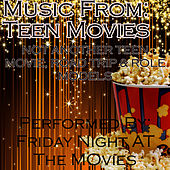 Music From: Teen Movies...Role Models, Not Another Teen Movie, Road Trip and More by Friday Night At The Movies