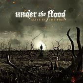 Alive In the Fire by Under The Flood