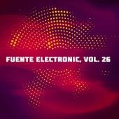 Fuente Electronic, Vol. 26 de Various Artists