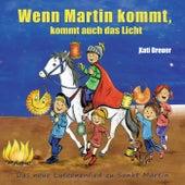 Wenn Martin kommt, kommt auch das Licht (Das neue Laternenlied zu Sankt Martin) von Kati Breuer