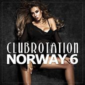 Clubrotation Norway 6 by Various Artists