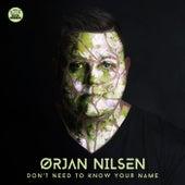 Don't Need to Know Your Name von Orjan Nilsen