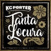 Tanta Locura by KC Porter