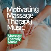 Motivating Massage Therapy Music von Massage Therapy Music